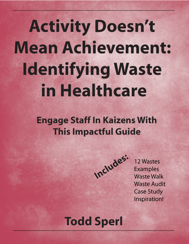 Activity Doesn't Mean Achievement: Identifying Waste in Healthcare