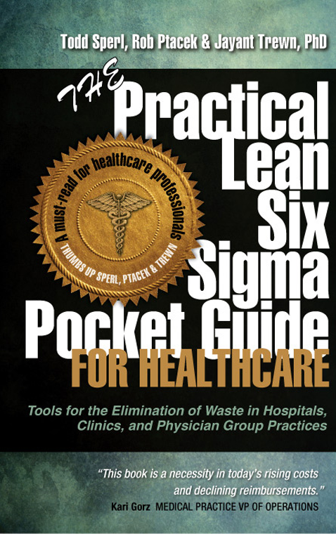 The Practical Lean Six Sigma Pocket Guide For Healthcare The Lean
